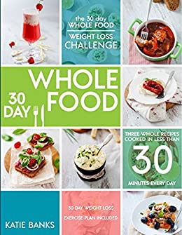 amazon the 30 day whole food weight loss challenge 30 day whole