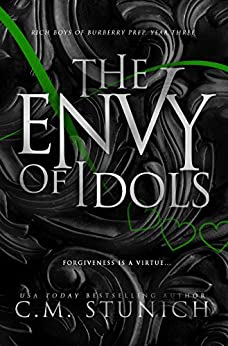 The Envy of Idols: A High School Bully Romance (Rich Boys of Burberry Prep Book 3) by [Stunich, C.M.]