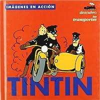 Tintin: Descubro los transportes/ Discovering Transportation (Imagenes en accion/ Images in Action)