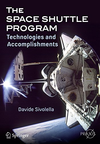 Download The Space Shuttle Program: Technologies and Accomplishments (Springer Praxis Books) (English Edition) B072MT57WG