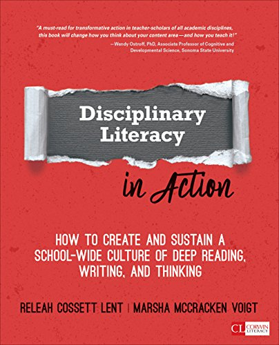 Download Disciplinary Literacy in Action: How to Create and Sustain a School-Wide Culture of Deep Reading, Writing, and Thinking (Corwin Literacy) 1544317476