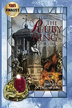 The Ruby Ring: Battle for an English Bible (The Reformation - A Family Divided Book 1) by [Rees, Karen]