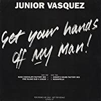 Get your hands off my man (Nush Chocolate Factory, 4 versions, 1995) / Vinyl Maxi Single [Vinyl 12'']