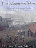 The Mormon Wars: The History of the Mormons' Conflicts across the Frontier in the 19th Century (English Edition)