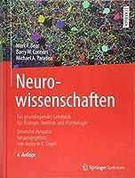 Neurowissenschaften: Ein grundlegendes Lehrbuch fuer Biologie, Medizin und Psychologie
