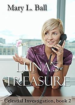 Luna's Treasure (Celestial Investigation Book 2) by [Ball, Mary L.]