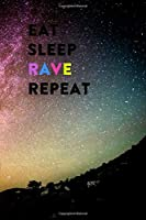 Eat Sleep Rave Repeat: Lined Notebook / Journal Gift, 200 Pages, 6x9, Galaxy Alone Cover, Matte Finish Inspirational Quotes Journal, Notebook, Diary, Composition Book