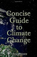 Concise Guide to Climate Change