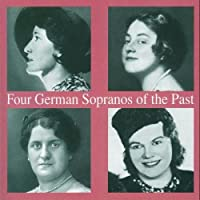 Four German Sopranos of the Past by Kate Heidersbach