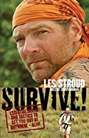 Survive!: Essential Skills and Tactics to Get You Out of Anywhere - Alive【洋書】 [並行輸入品]
