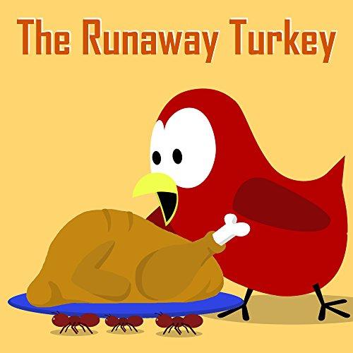 Download Children's Book: The Runaway Turkey - A Thanksgiving Surprise! B01M7UPAHL