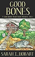 Good Bones: A Sam Turner Real Estate Mystery
