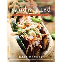 Sandwiched: Grill 'Em, Toast 'Em, Stuff 'Em, Eat 'Em