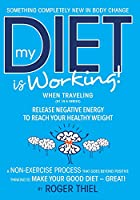 My Diet Is Working! -- While Traveling