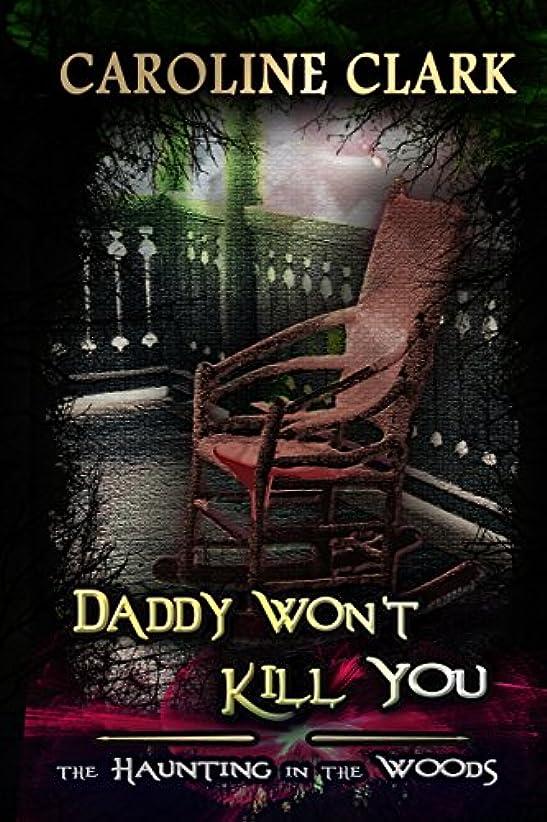ハンカチ熟達コピーDaddy Won't Kill You: The Haunting in the Woods (English Edition)