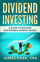 Dividend Investing: A Guide to Building Sustainable Passive Income
