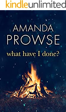 What Have I Done?: The emotional psychological thriller from the number 1 bestseller (No Greater Love Book 2)