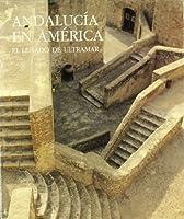 Andalucía en América : el legado de ultramar