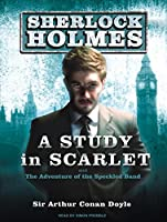 A Study in Scarlet: And the Adventure of the Speckled Band (Sherlock Holmes)