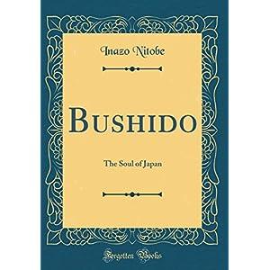 Bushido: The Soul of Japan (Classic Reprint)