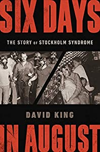 Six Days in August: The Story of Stockholm Syndrome (English Edition)