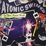 In Their Finest Hour: Hits, Favourites & Lost Songs by Atomic Swing (2002-01-22)
