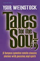 Tales for the Soul, Volume 5: A Famous Novelist Retells Classic Stories with Passion and Spirit (ArtScroll (Mesorah))