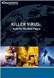 Killer Virus: Hunt For The Next Plague