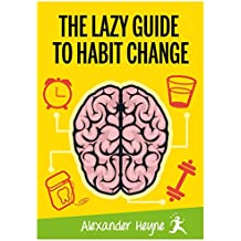 The Lazy Guide to Habit Change