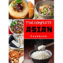 The Complete Asian Cookbook: Super flavor, simple cooking Asian Recipes