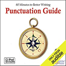 Punctuation Guide: 60 Minutes to Better Writing