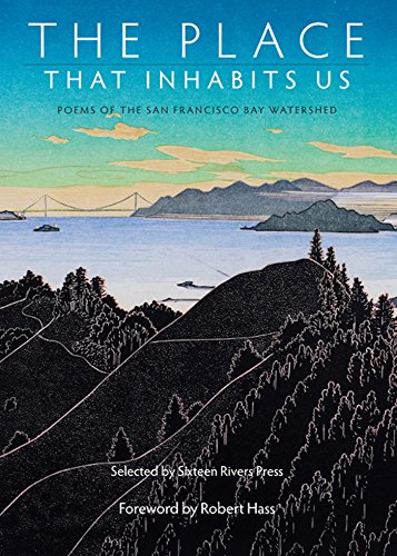 Download The Place That Inhabits Us: Poems from the San Francisco Bay Watershed (English Edition) B01FYINNJC