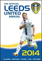 The Official Leeds United Annual 2013 (Annuals 2014)