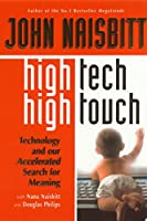 High Tech/High Touch: Technology and Our Accelerated Search for Meaning