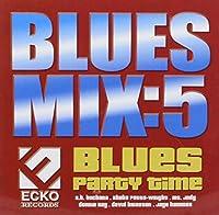 Vol. 5-Blues Mix: Blues Party Time