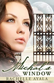 Michal's Window: King David's First Wife by [Ayala, Rachelle]