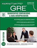 Quantitative Comparisons & Data Interpretation GRE Strategy Guide, 4th Edition (Manhattan Prep GRE Strategy Guides)