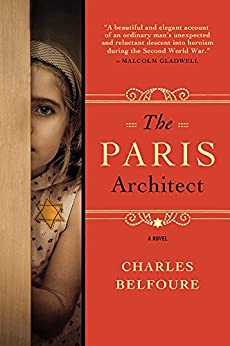 The Paris Architect: A Novel by [Belfoure, Charles]