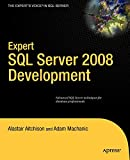 Expert SQL Server 2008 Development (Expert's Voice in SQL Server)