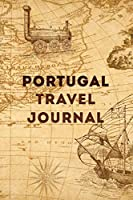 Portugal Travel Journal: 120 Pages, 6x9, Soft Cover, Matte Finish, Lined Travel Journal, Funny Travel Notebook, perfect gift for your Trip to Portugal