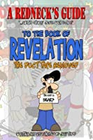 A Redneck's Guide to the Book of Revelation: The Duct Tape Removed