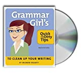 Grammar Girl's Quick and Dirty Tips to Clean Up Your Writing
