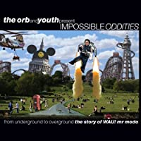 Orb & Youth Present Impossible Oddities [12 inch Analog]