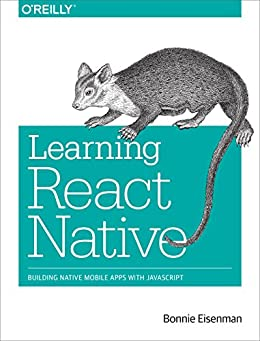 [Eisenman, Bonnie]のLearning React Native: Building Native Mobile Apps with JavaScript