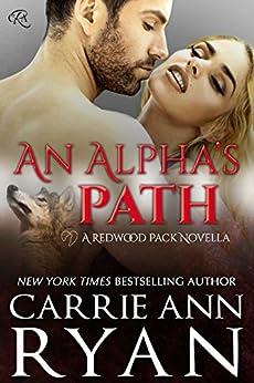 An Alpha's Path: A Redwood Pack Prequel Novella by [Ryan, Carrie Ann]