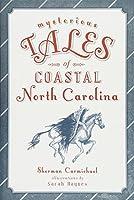 Mysterious Tales of Coastal North Carolina (Forgotten Tales)