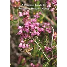 A Practical Guide to Producing Heather Honey