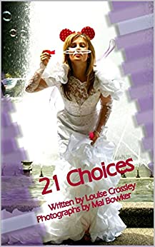 21 Choices by [Crossley, Louise]