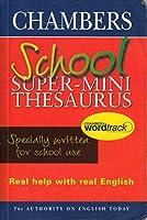 Chambers Super Mini School Thesaurus