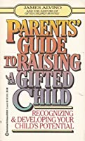 Parents' Guide to Raising a Gifted Child